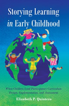 Storying learning in early childhood by Elizabeth Quintero