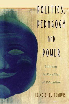 Politics, Pedagogy and Power by Eelco B. Buitenhuis
