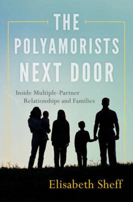 The polyamorists next door by Elisabeth Sheff