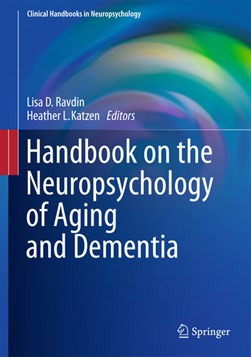 Handbook on the neuropsychology of aging and dementia by Lisa D Ravdin