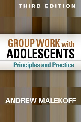 Group work with adolescents by Andrew Malekoff