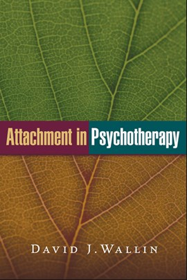 Attachment in psychotherapy by David J Wallin