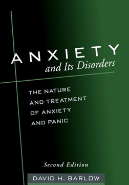 Anxiety and its disorders by David H Barlow