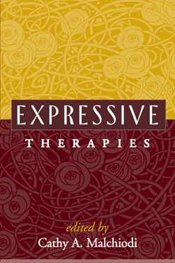 Expressive therapies by Cathy A Malchiodi