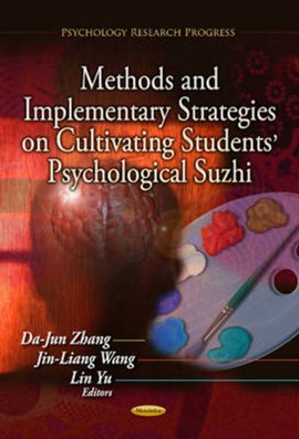 Methods and implementary strategies on cultivating students' psychological suzhi by Dajun Zhang
