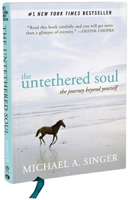 The untethered soul by Michael A Singer