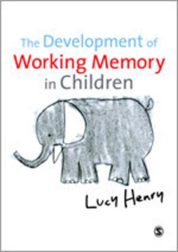 The development of working memory in children by Lucy Henry