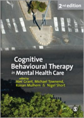 Cognitive behavioural therapy in mental health care by Alec Grant
