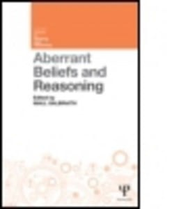 Aberrant beliefs and reasoning by Niall Galbraith