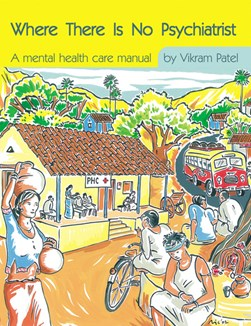 Where there is no psychiatrist by Vikram Patel