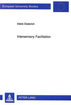 Intersensory Facilitation by Adele Diederich