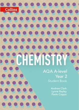 Chemistry. AQA A-level Year 2 Student book by Lynne Bayley