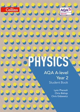 AQA A-level physics. Year 2 Student book by Lynn Pharaoh