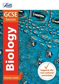 GCSE biology. Revision guide by Letts GCSE