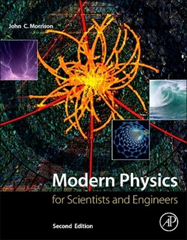 Modern physics for scientists and engineers by John Morrison