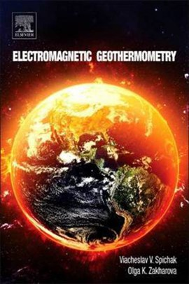 Electromagnetic geothermometry by Viacheslav V. Spichak