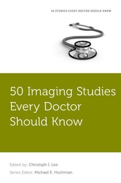 50 imaging studies every doctor should know by Christoph I. Lee