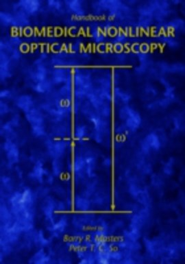 Handbook of biomedical nonlinear optical microscopy by Barry R. Masters