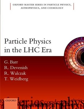 Particle physics in the LHC era by Giles Barr