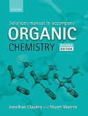 Solutions manual to accompany Organic chemistry, second edition, Jonathan Clayden, Nick Greeves, and Stuart Warren