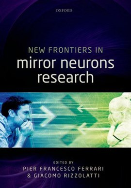 New frontiers in mirror neurons research by Pier Francesco Ferrari