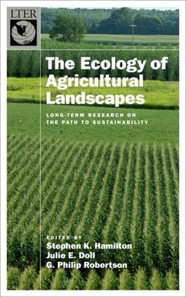The ecology of agricultural landscapes by Stephen K. Hamilton