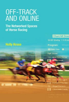 Off-track and online by Holly Kruse