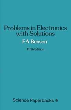 Problems in electronics with solutions by F. A. Benson