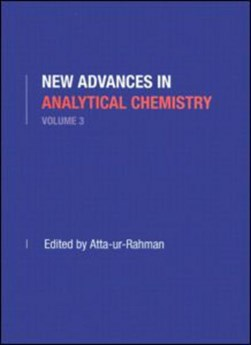 New Advances in Analytical Chemistry, Volume 3 by Atta-ur Rahman
