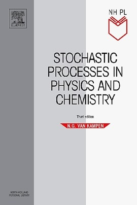 Stochastic processes in physics and chemistry by N.G. Van Kampen