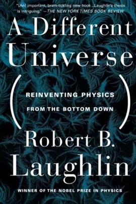 A different universe by Robert Laughlin