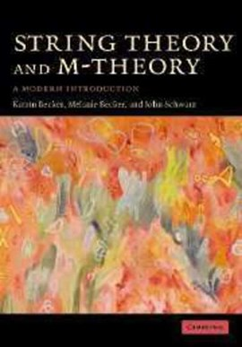 String theory and M-theory by Katrin Becker
