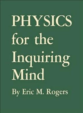 Physics for the inquiring mind by Eric M Rogers