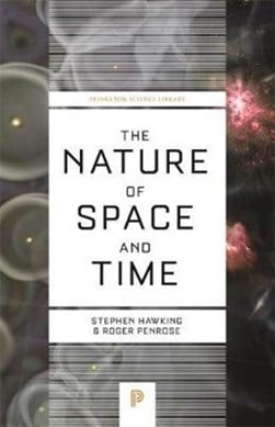 The nature of space and time by Stephen Hawking