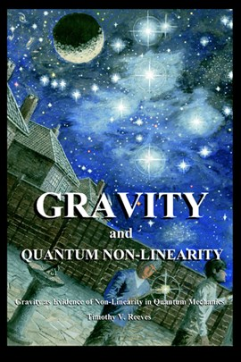 Gravity and Quantum Non-Linearity by Timothy V Reeves