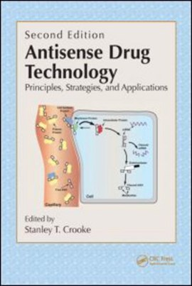 Antisense drug technology by Stanley T. Crooke