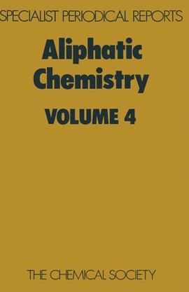Aliphatic chemistry. Vol.4 :  a review of the literature published during 1974 by A McKillop