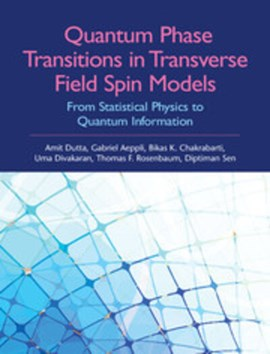 Quantum phase transitions in transverse field spin models by Amit Dutta