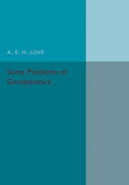 Some problems of geodynamics by A. E. H Love