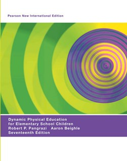 Dynamic physical education for elementary school children by Robert P Pangrazi