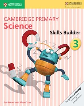 Cambridge primary science. 3 Skills builder by Jon Board
