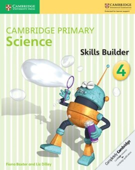 Cambridge primary science. 4 Skills builder by Fiona Baxter