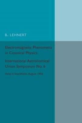 Electromagnetic phenomena in cosmical physics by B. Lehnert
