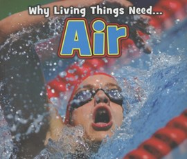 Why living things need ... air by Daniel Nunn