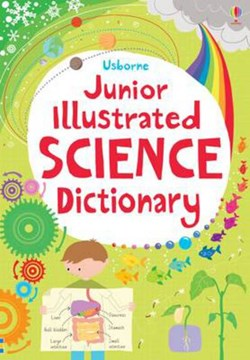 Junior Illustrated Science Dictionary by Sarah Khan