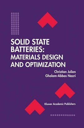 Solid State Batteries: Materials Design and Optimization by Christian Julien