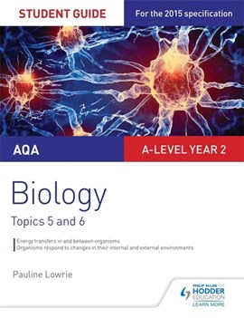 AQA biology. Topics 5 and 6 Energy transfers in and between organisms by Pauline Lowrie