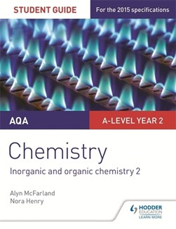 AQA A-level chemistry. Student guide 4. Inorganic and organic chemistry 2 by Alyn G. McFarland
