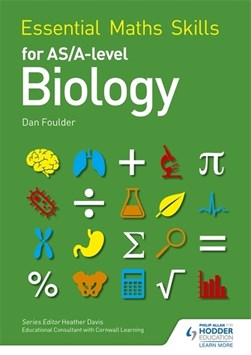 Essential maths skills for AS/A level biology by Dan Foulder