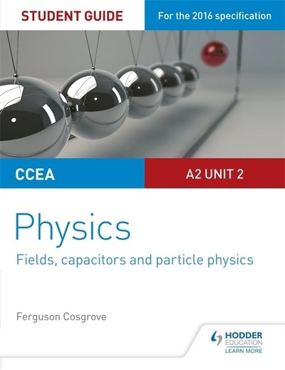 Ccea a level year 2 physics a2 unit 2 student guide ferguson cosgrove ccea a level year 2 physics a2 unit 2 student guide urtaz Gallery